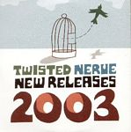 Various - Twisted Nerve New Releases 2003 - front