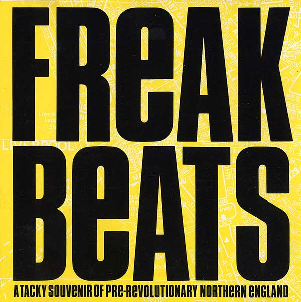 Various - Freak Beats - A Tacky Souvenir Of Pre-Revolutionary Northern England