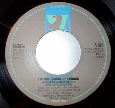 "The Future Sound Of London - Papua New Guinea (aka ""Papa New Guinea""!) - Belgian 7"" Single - Side B"
