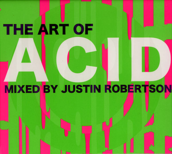 Various - The Art Of Acid Mixed By Justin Robertson