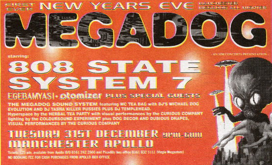 Tue 31:Dec - 808 State Live - Megadog New Years Eve, Manchester Apollo, Manchester (with System 7, Egebamyasi, Atomizer plus special guests)