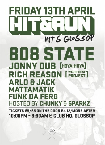 Hit & Run flyer Glossop 808 State DJs 13 Apr 2012