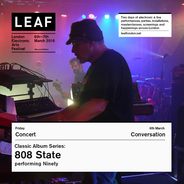 808 State live LEAF 6 March 2015 flyer
