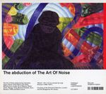 Abduction Of The Art Of Noise
