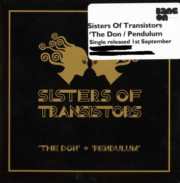Sisters Of Transistors - The Don / Pendulum - UK Promo CD Single