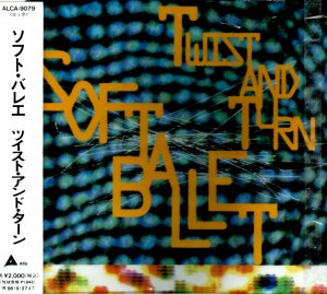 Soft Ballet - Twist And Turn - JP ALCA-9079 CD - Front Cover