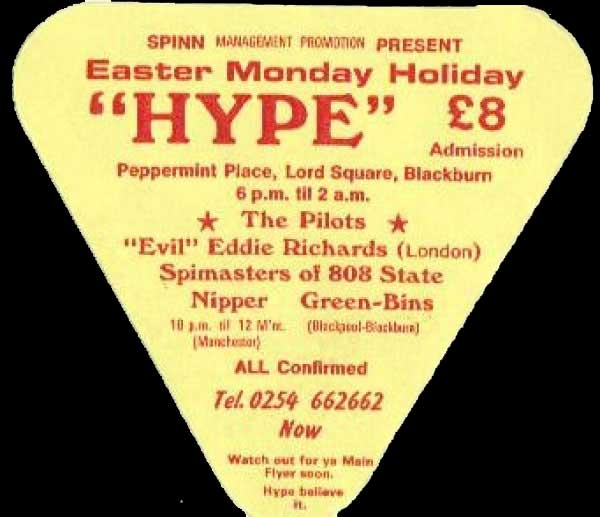 "Mon 1: Apr - Spinmasters DJ - Spinn presents Easter Monday Holiday ""Hype"", Peppermint Place, Blackburn, Lancashire, England (with The Pilots, Nipper, 'Evil' Eddie Richards, Green-Bins)"