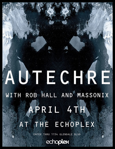 ri:04:Apr:08 - Massonix (w. Autechre) - Echoplex - Los Angeles, USA.