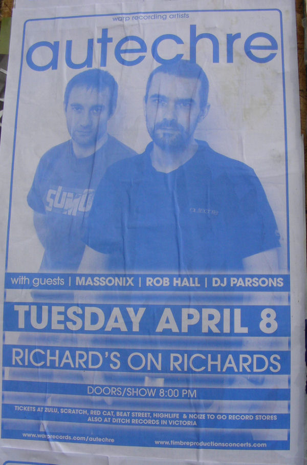 Tue:08:Apr:08 - Massonix (w. Autechre) - Richards on Richards - Vancouver - Canada.